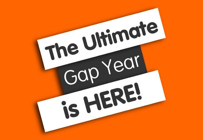 Ultimate Gap Year is here!